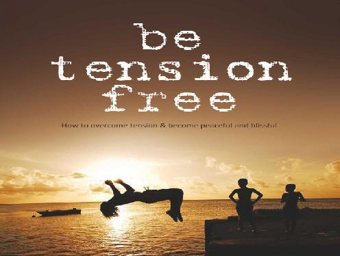 Tension free life